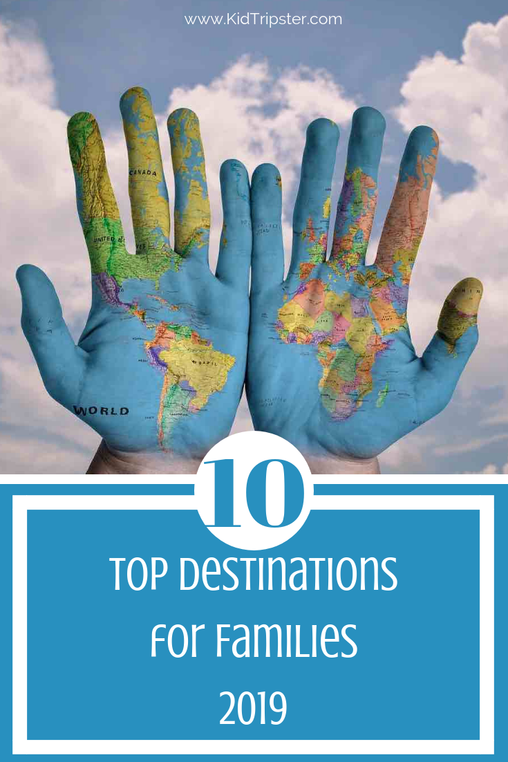 Top Travel Destinations for Families 2019