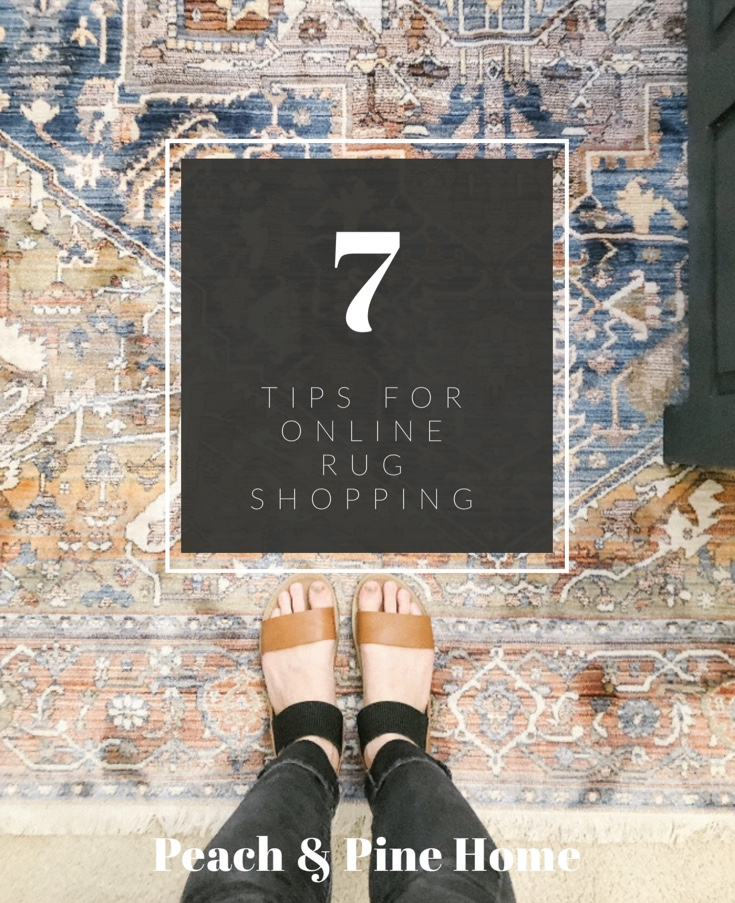 7 Tips for Online Rug Shopping - Peach and Pine Home