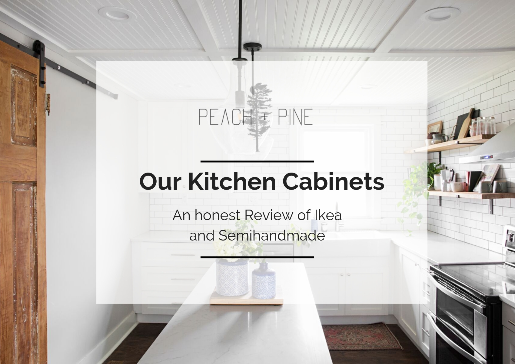 Peach Pine Home Our Kitchen Cabinets An Honest Review Of Ikea And Semihandmade
