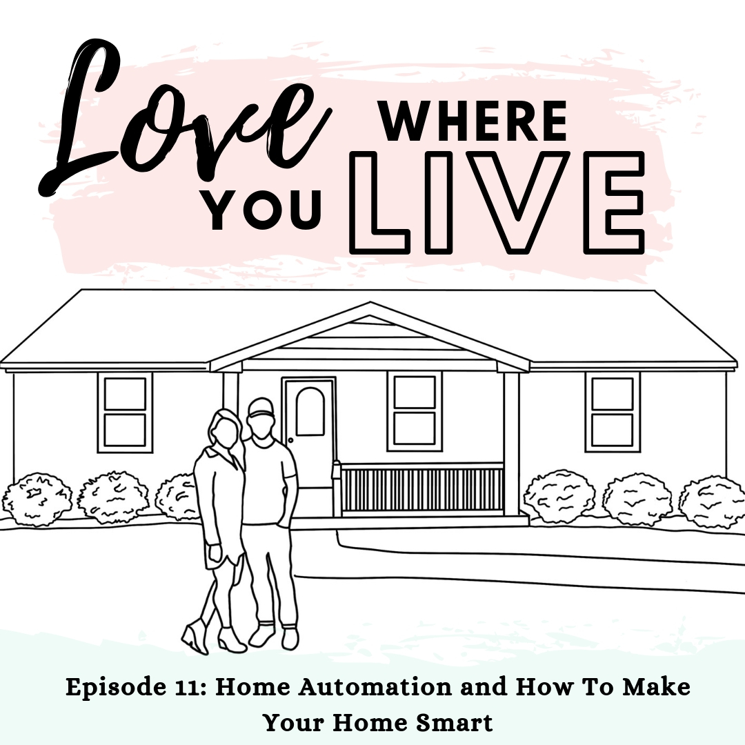 Home Automation and Smart House. Lifestyle podcast and interior design podcast. Love Where You Live