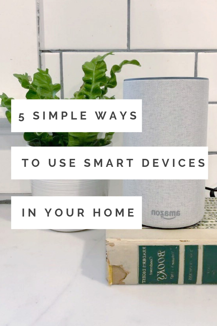 5 Simple Ways To Use Smart Devices In Your Home