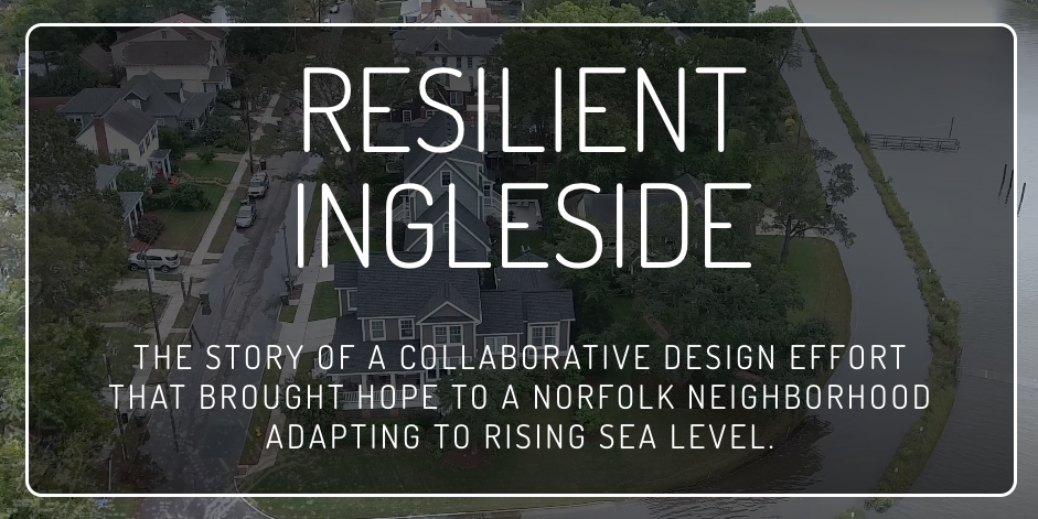 The Virginia Sea Grant Program produced a website on the project -  Resilient Ingleside.