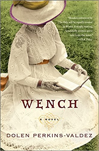 Wench, by Dolen Perkins-Valdez