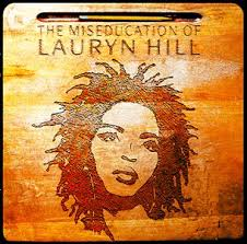 Miseducation of Lauryn Hill, by Lauryn Hill