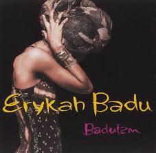 Baduizm, by Erykah Badu