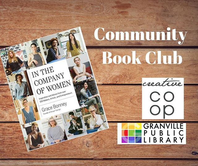 We invite all community members, entrepreneurs and small business owners to our Community Book Club. Held at the Creative COOP every 4th Wednesday of the month.  The next book we will be discussing is, In The Community of Women by Grace Bonney. In the Community of Women is about the stories of influential women chasing their passions and dreams, while embracing their creative spirit and overcoming adversity. It is a big one, so pick up your copy now at the Granville Public Library!  Save your seat at the table by letting us know you are coming!  http://ow.ly/2n1U50uNttp