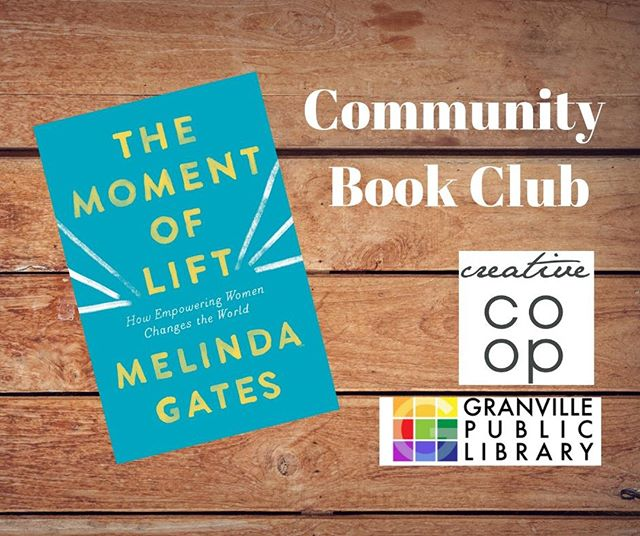 Our Community Book Club is excited to introduce the book for September. The Moment of Lift by Melinda Gates is all about how to empower women and the inspiring lessons she has learned from from people around her. You can grab the book at the Granville Public Library front desk. Bring your lunch and discuss the book with us on September 25th at 12:30-1:30.  Join our group of community members, small business owners and entrepreneurs on the 4th Wednesday of every month.  Click the link below to learn more https://www.facebook.com/events/504893343674594/