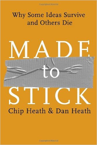 Made To Stick - Chip Heath and Dan Heath