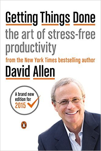 Getting Things Done - The Art of Stress Free Productivity - David Allen