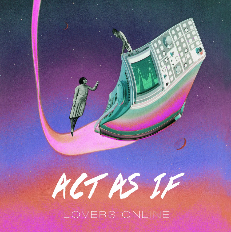 Front Cover - Album Art & Graphic Design,  Lovers Online  by Act As If, Self-Released, U.S. (2016)