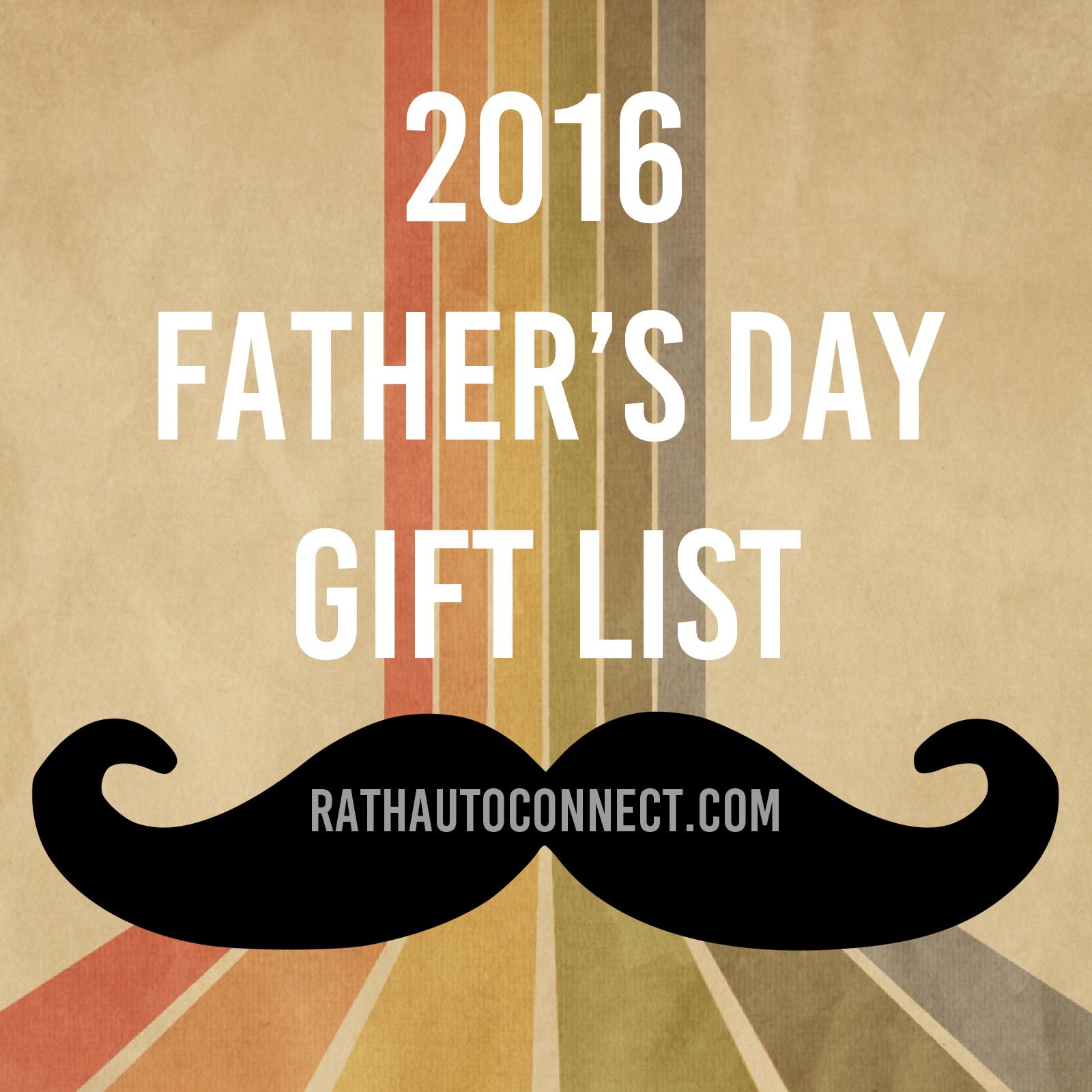 Rath Auto Resources 2016 Fathers Day Gift List