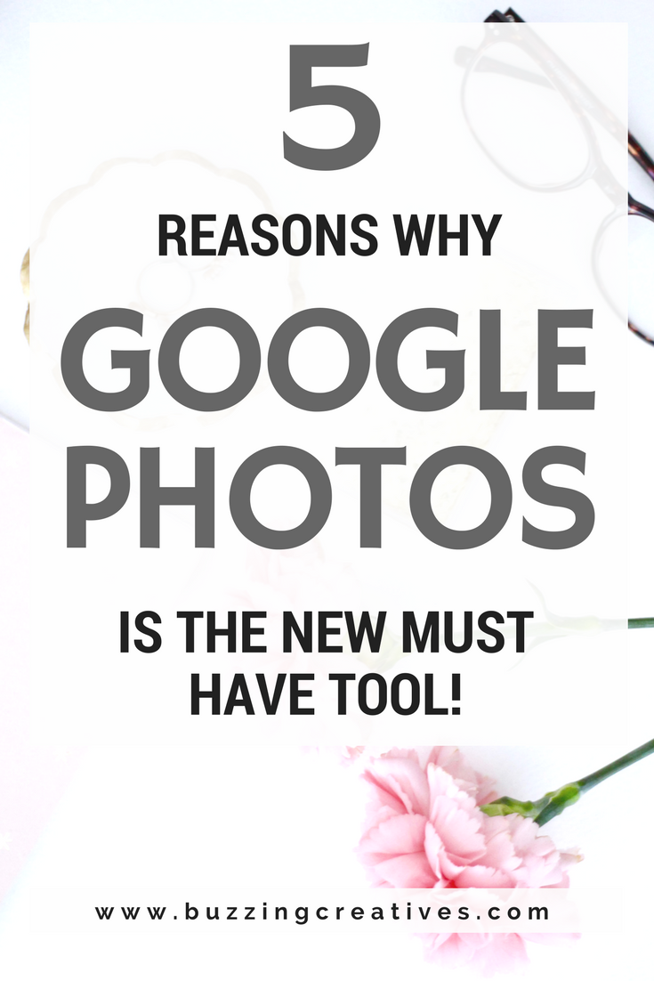 5 Reasons Why Google Photos Is the New Must Have Tool