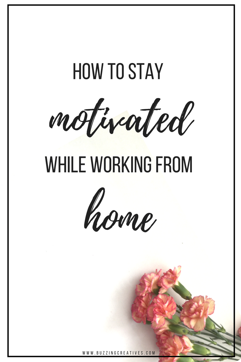 how to stay motivated while working from home