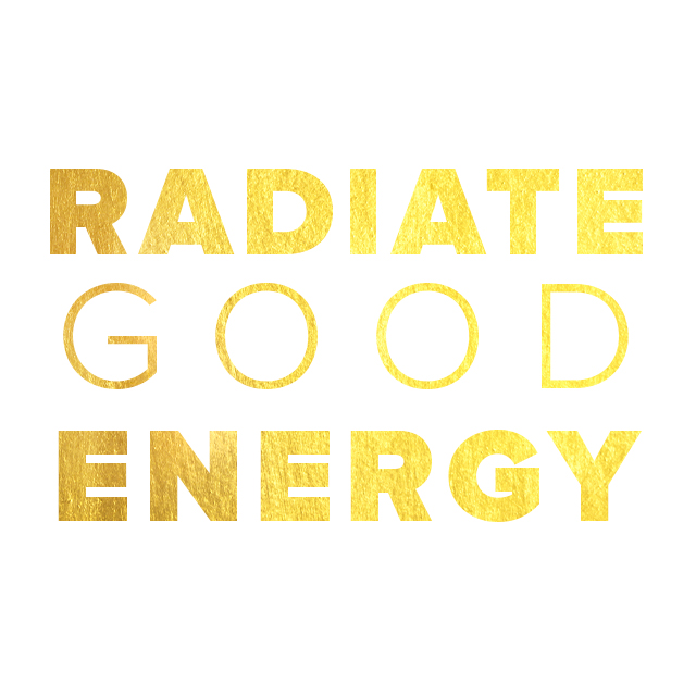 Radiate Good Energy