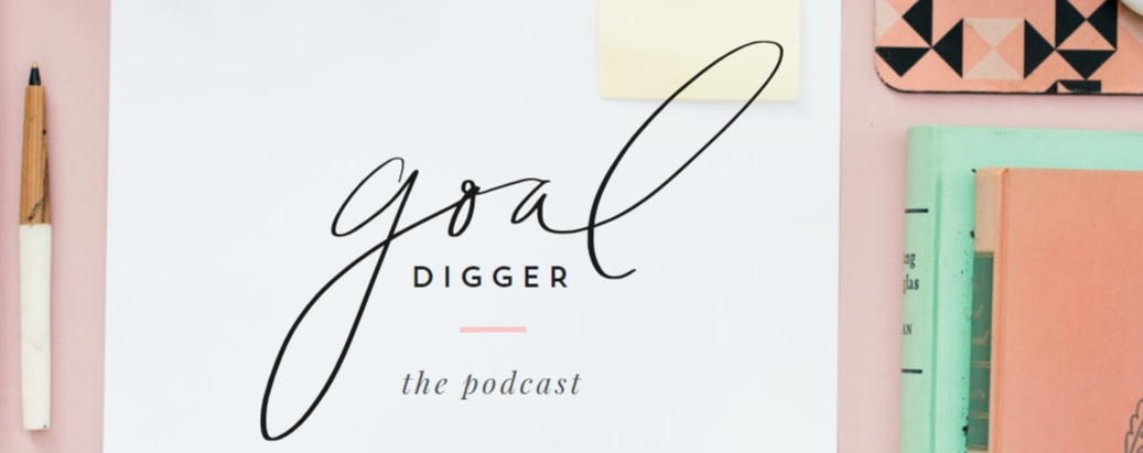 Goal Digger the podcast