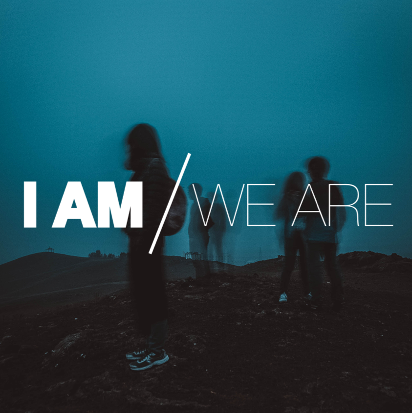 I Am/We Are  Experiencing wellbeing, as we discover our identity in Jesus.