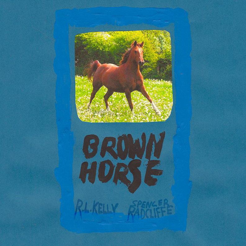 Spencer Radcliffe & R.L. Kelly : Brown Horse