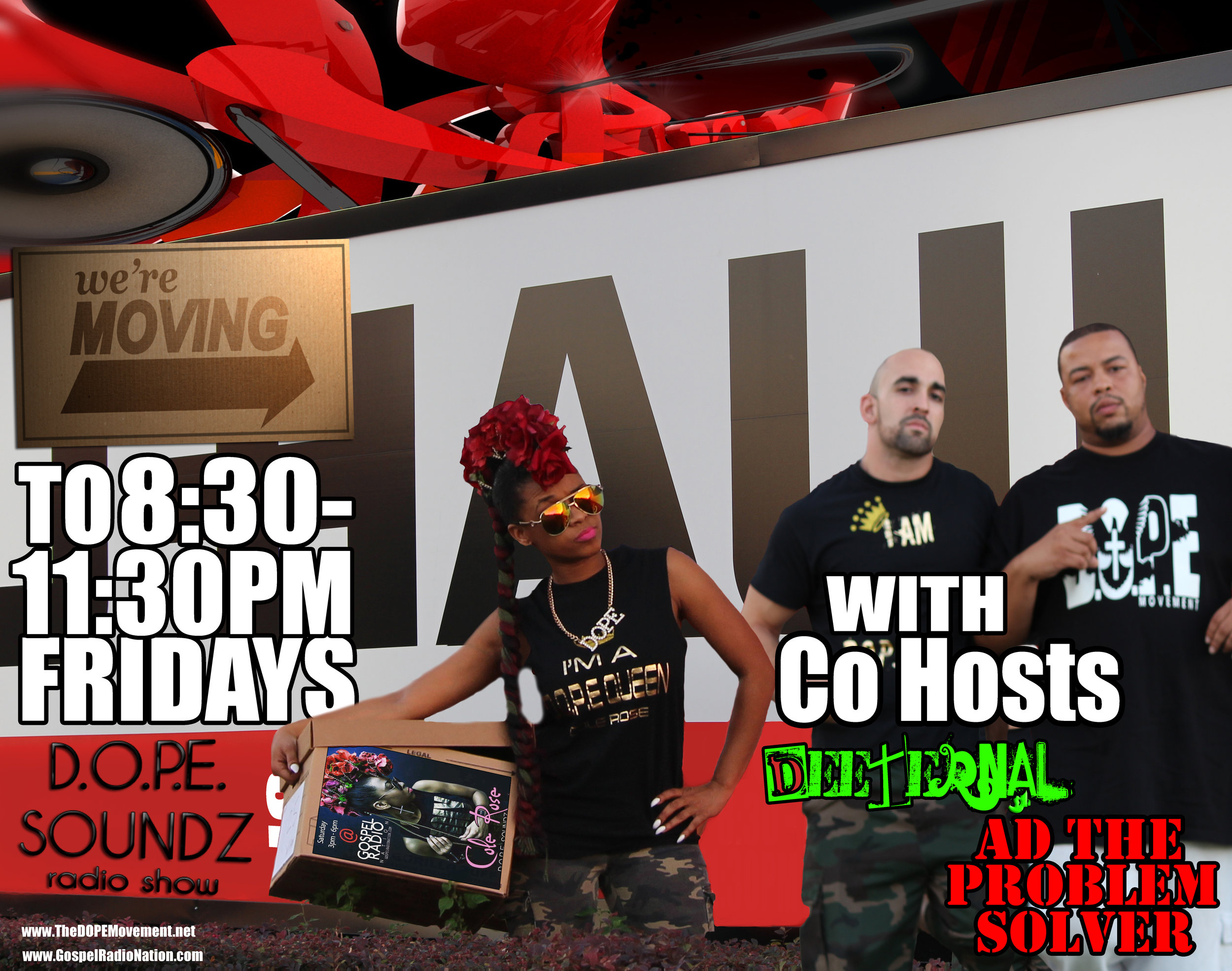 That's right!    DOPE SOUNDZ is moving to Friday Nights from 8:30-11:30PM. Join us every Friday night by clicking the tab at the top of the screen labeled DOPE SOUNDZ LIVE, or go to www.gospelradionation.com     We look forward to hearing you call in!!!