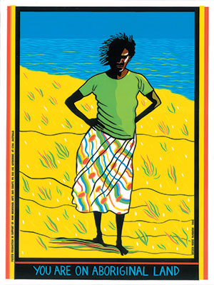 There is general consensus that the CDP does not respect Indigenous autonomy or way of life. Due to caring duties, it is particularly harmful to women.  Photo credit: 'You are on Aboriginal Land' poster by Marie McMahon, Jessie Street National Women's Library.