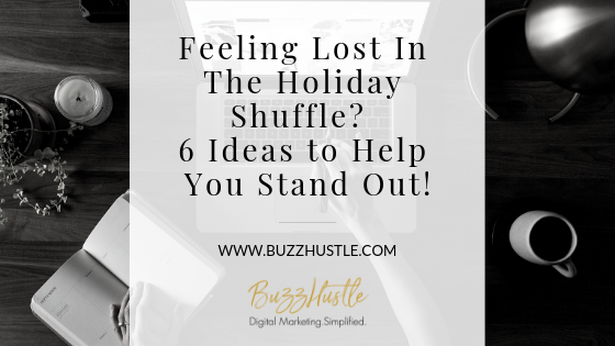 Holiday Marketing Tips - BLOG Featured Image - BuzzHustle Digital Marketing