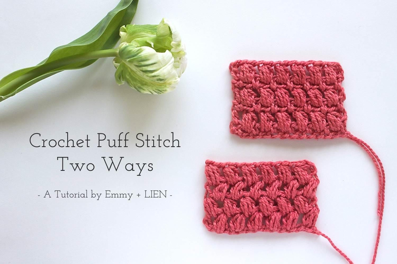 Crochet Puff Stitch Tutorial by Emmy + LIEN | stacked or offset puff stitch