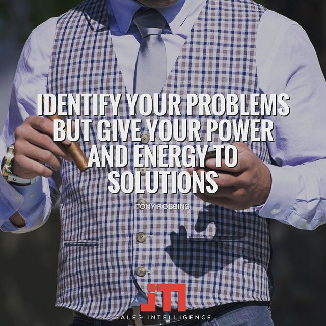 """Identify your problems, but give your #power and #energy to #solutions."" Be real and be a problem solver. #successquotes"