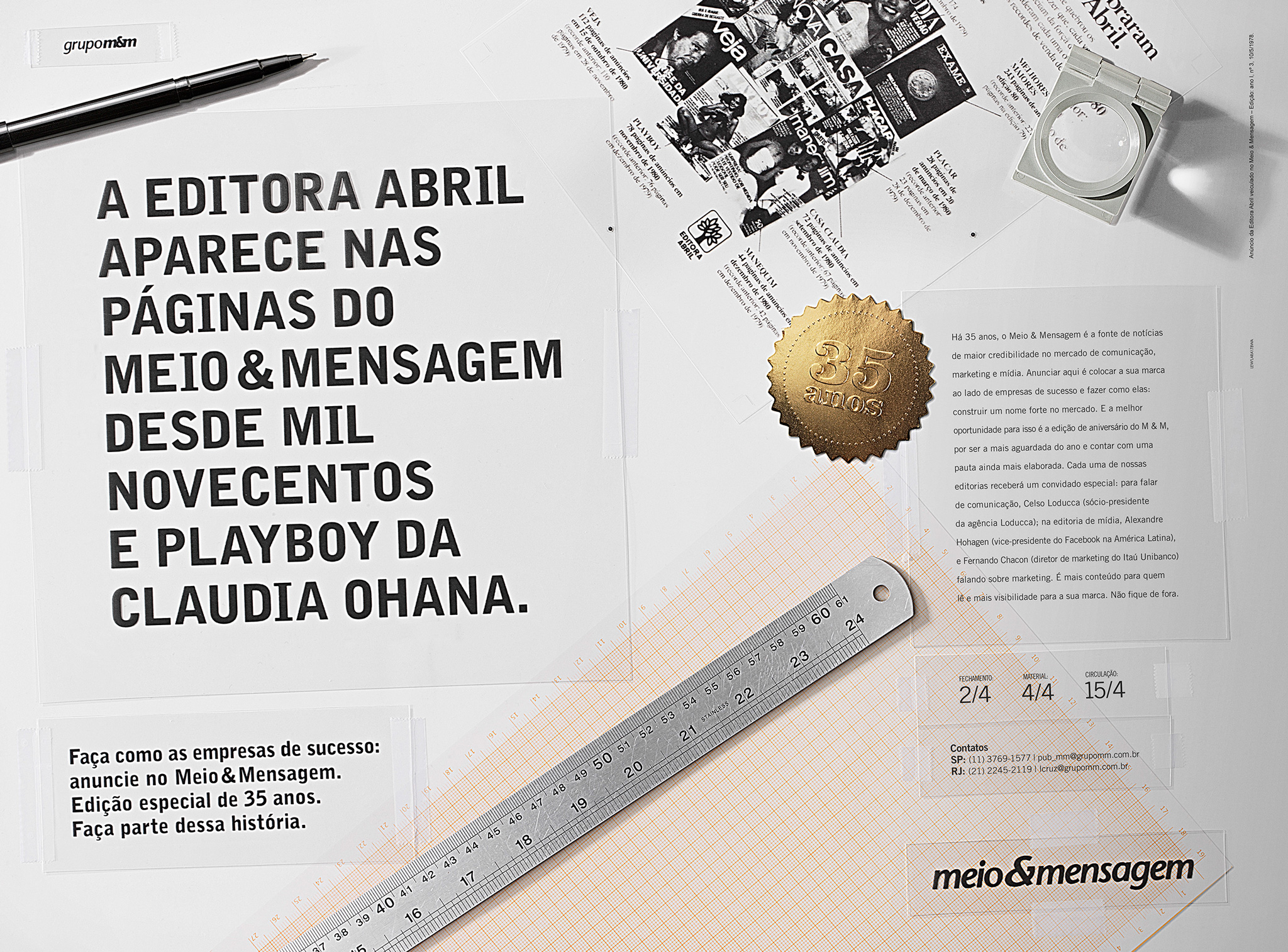 Abril Publishing in on the pages of meio&mensagem since one thousand nine hundred and Claudia Ohana's Playboy.