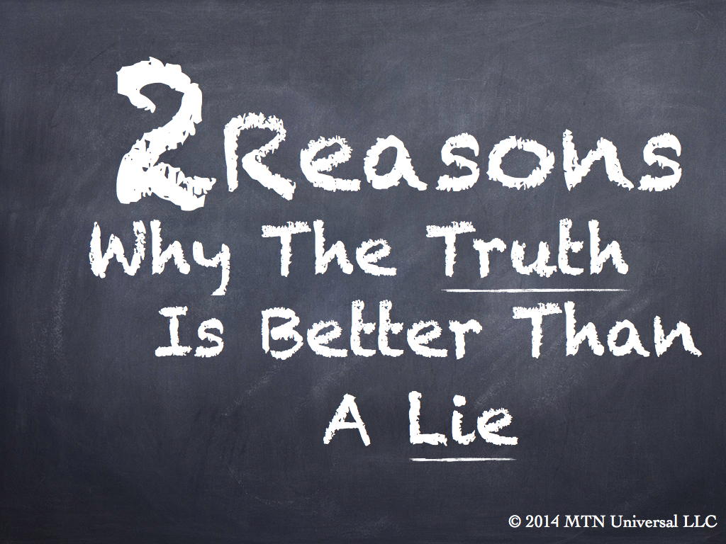 2-Reasons-Why-The-Truth-Is-Better-Than-A-Lie.001.jpg
