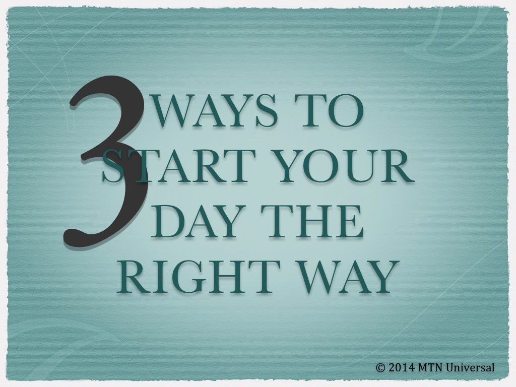 3-Ways-to-Start-Your-Day-the-Right-Way.001.jpg