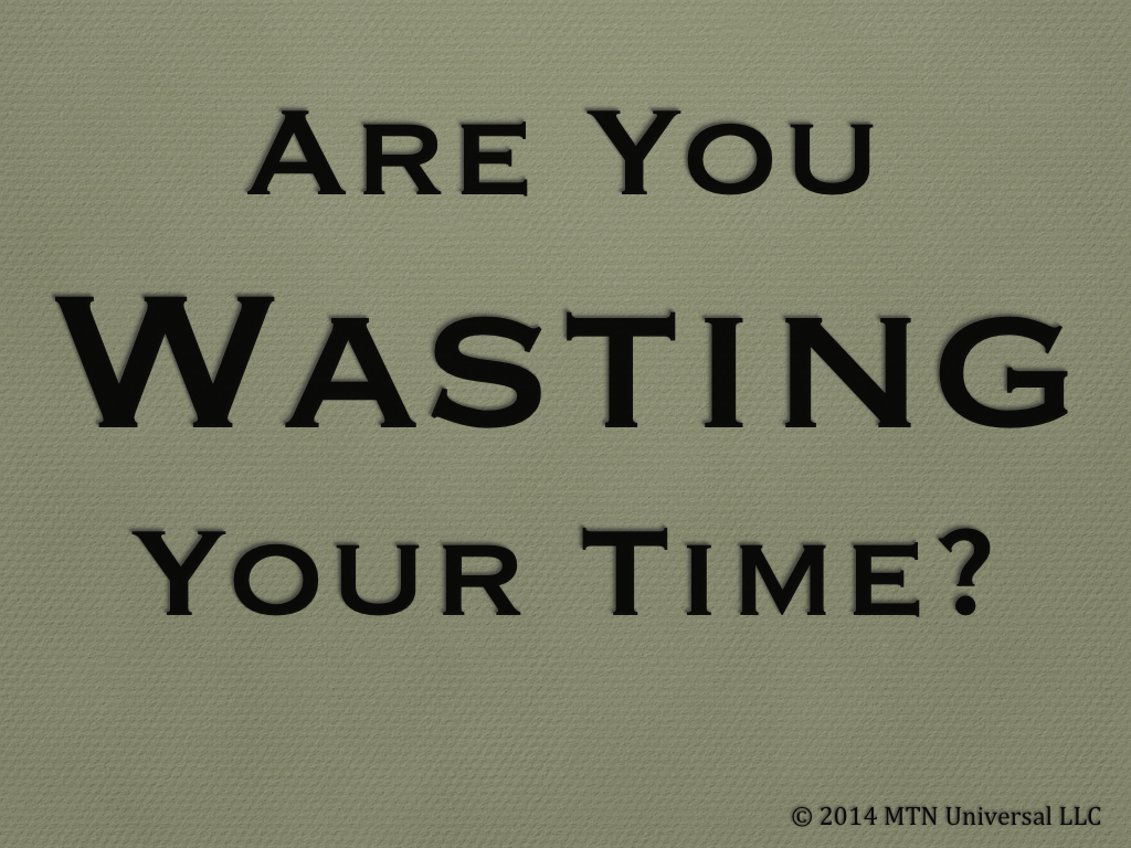 Are-You-Wasting-Your-Time.001.jpg