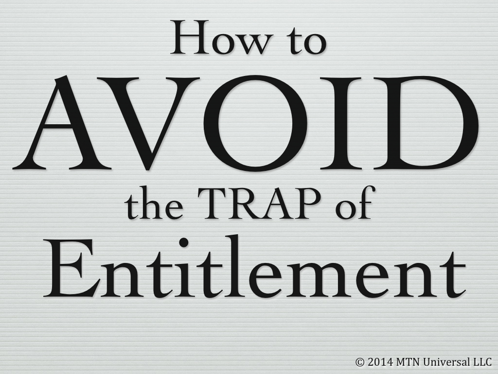How-to-Avoid-the-Trap-of-Entitlement.001.jpg