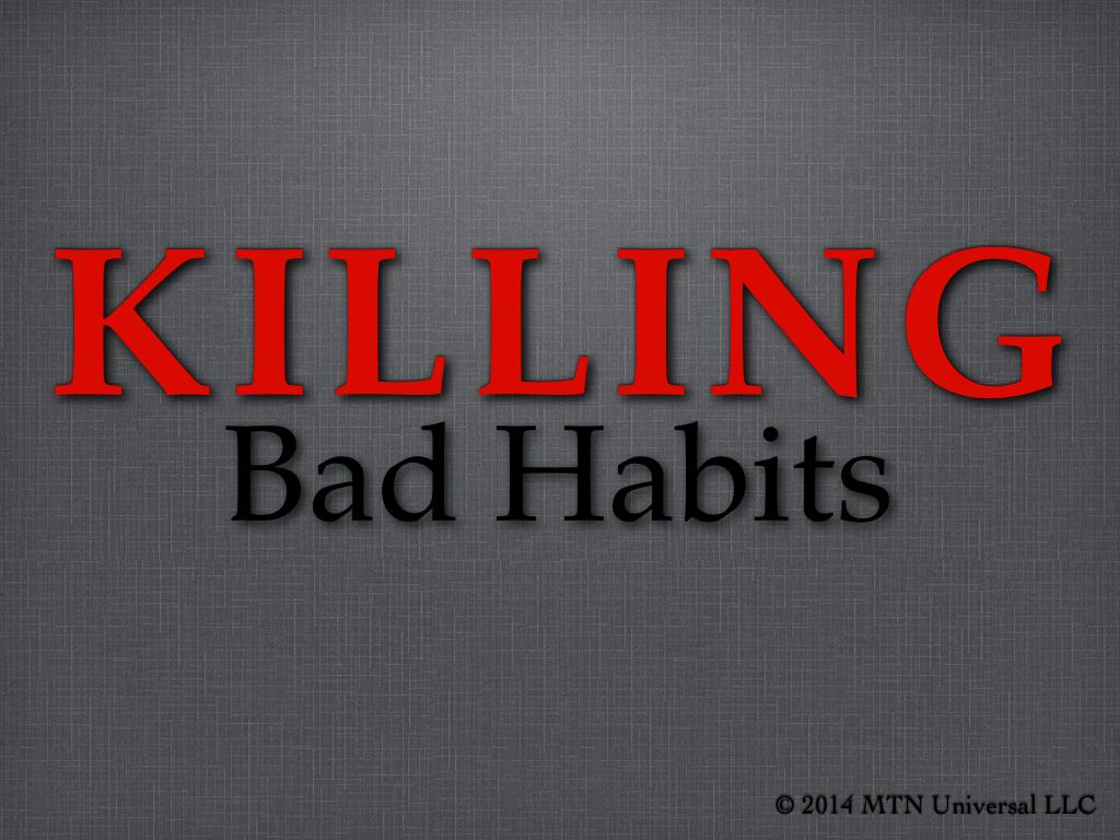 Killing-Bad-Habits.001.jpg