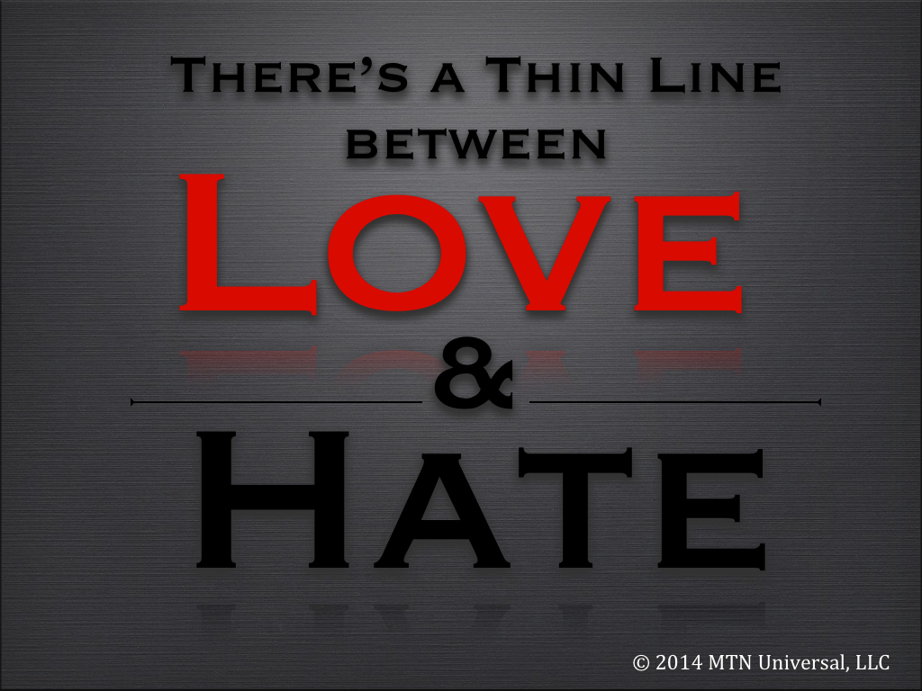 There's-a-Thin-Line-Between-Love-and-Hate.001.jpg