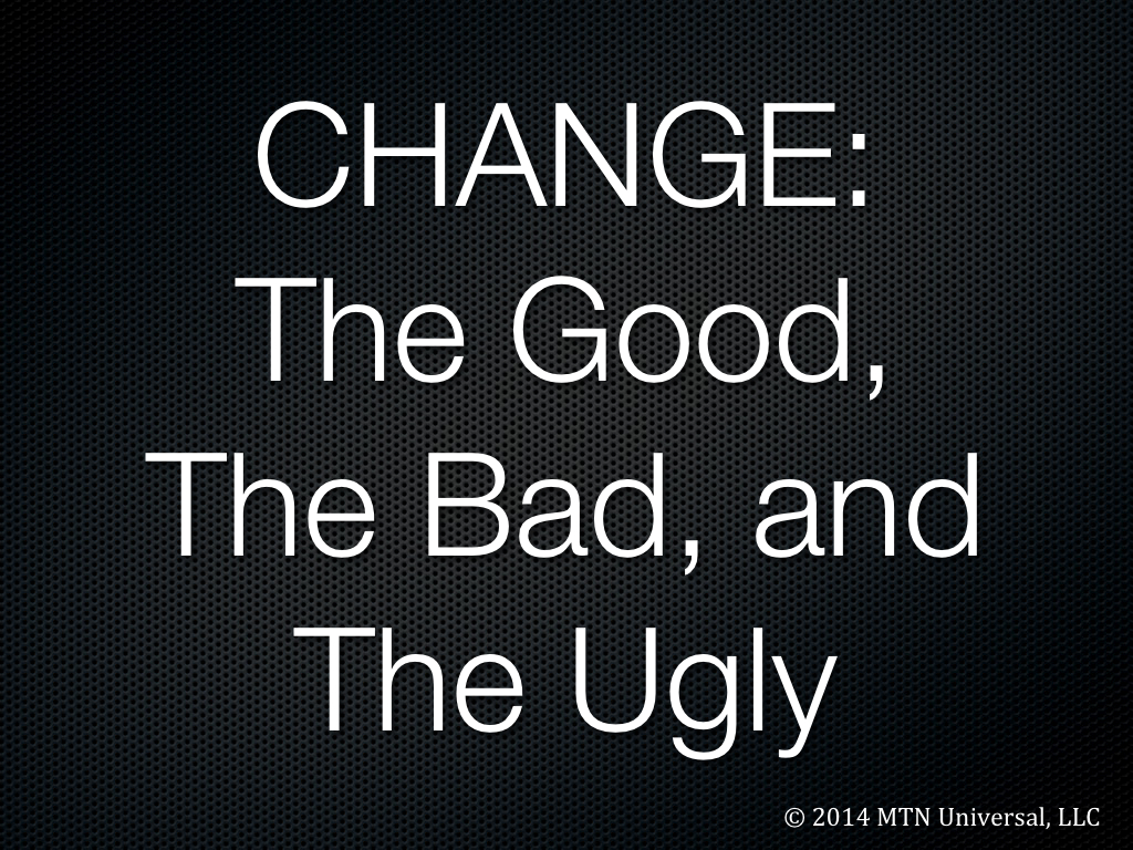 CHANGE-The-Good-The-Bad-and-The-Ugly-.001.jpg