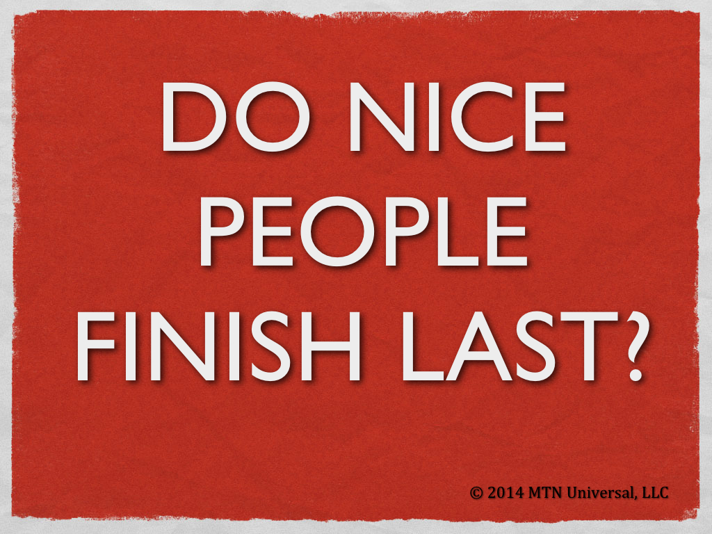 Do-Nice-People-Finish-Last.001.jpg