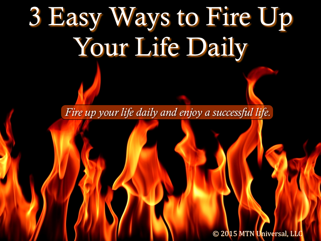 3-Easy-Ways-to-Fire-Up-Your-Life-Daily.001.jpg