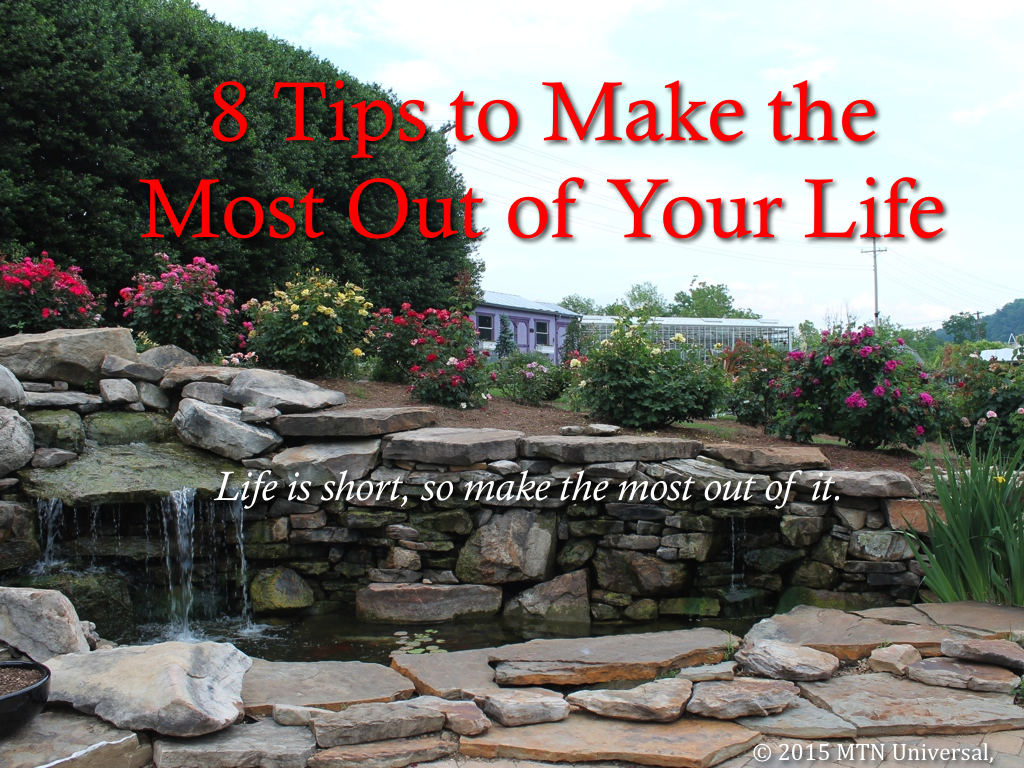 8-Tips-to-Make-the-Most-out-of-Your-Life.001.001.jpg