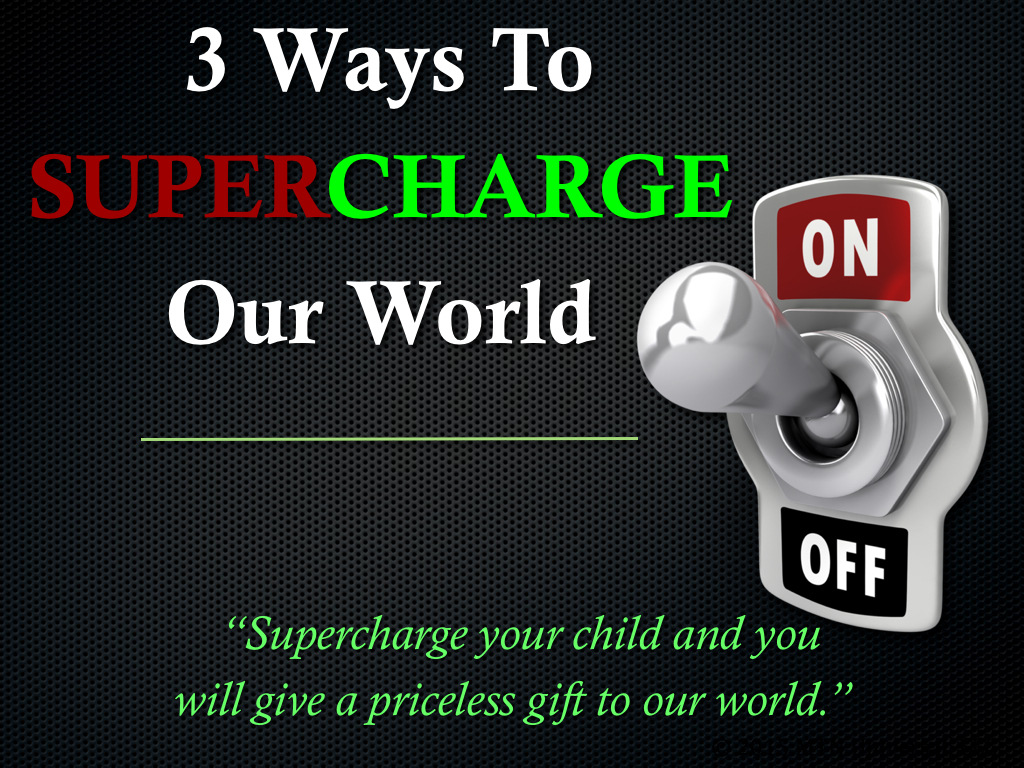 3-Ways-To-Supercharge-Our-World.001.jpg