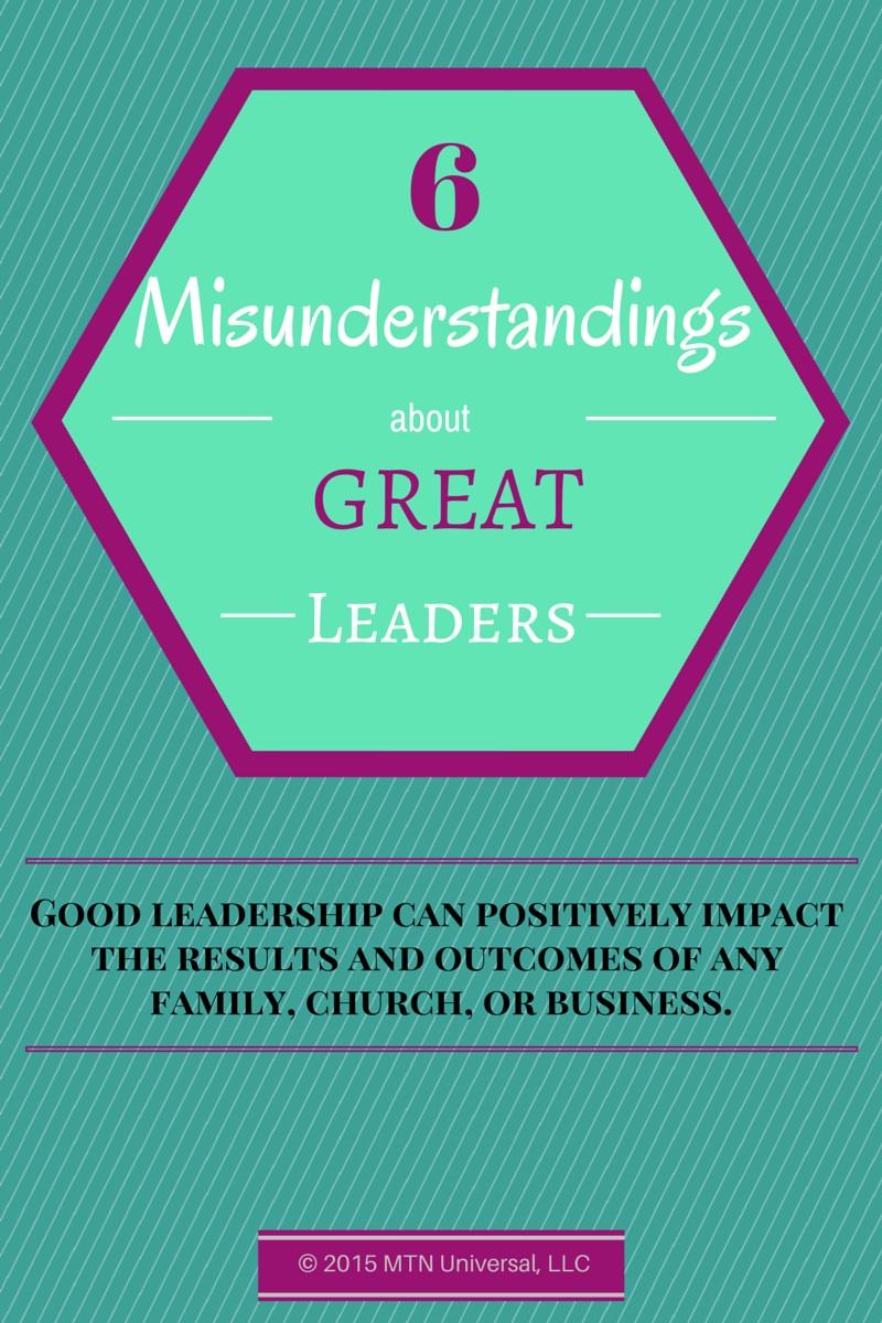 6-Misunderstandings-about-Great-Leaders.jpg