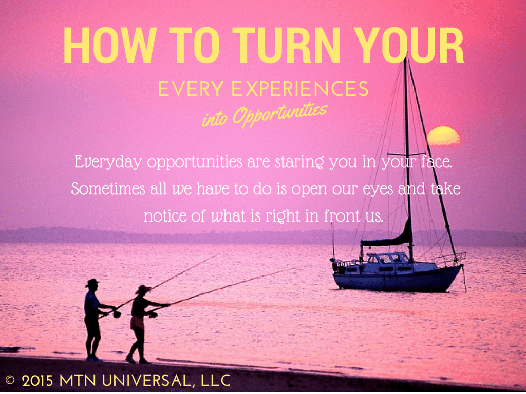 How-To-Turn-Everyday-Experiences-Into-Opportunities.png