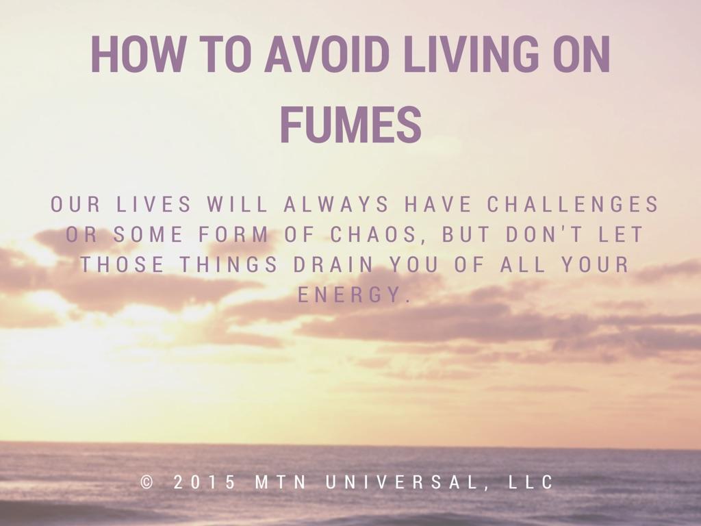 How-to-Avoid-Living-on-Fumes.jpg