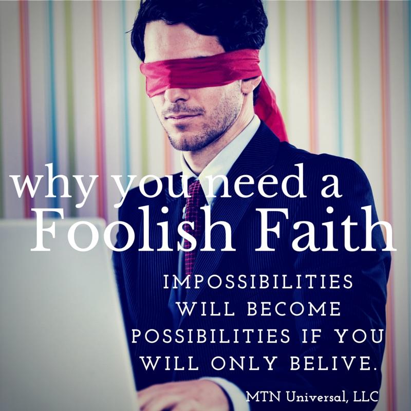 Why-You-Need-a-Foolish-Faith.jpg