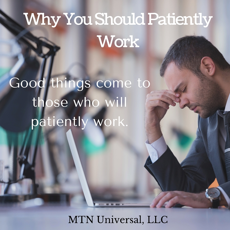 Why-You-Should-Patiently-Work.jpg