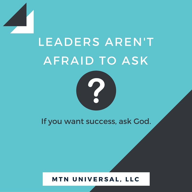 LEADERS-ARENT-AFRAID-TO-ASK.jpg