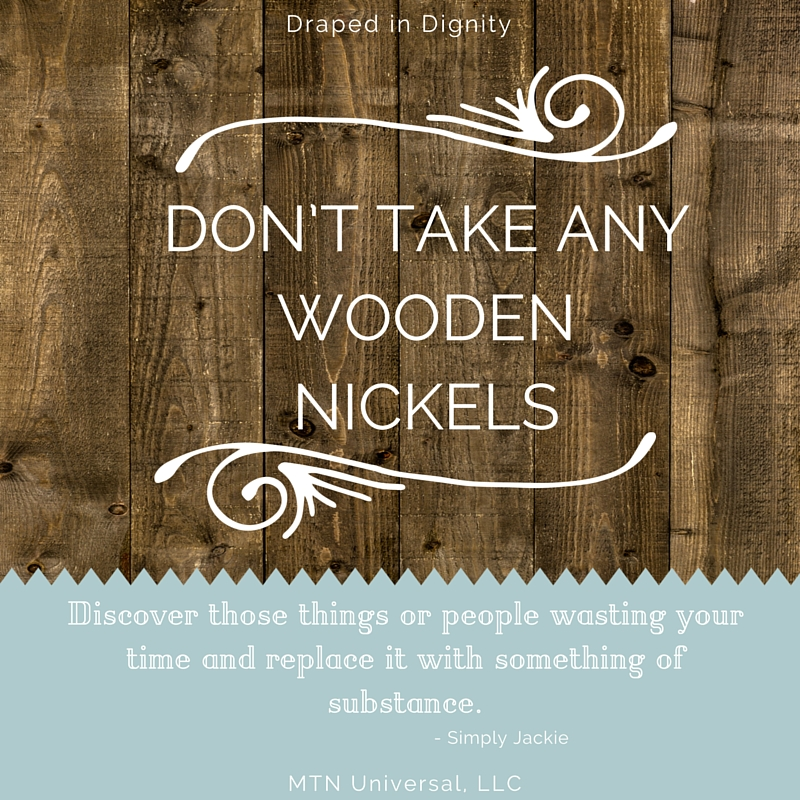 DONT-TAKE-ANY-WOODEN-NICKELS.jpg