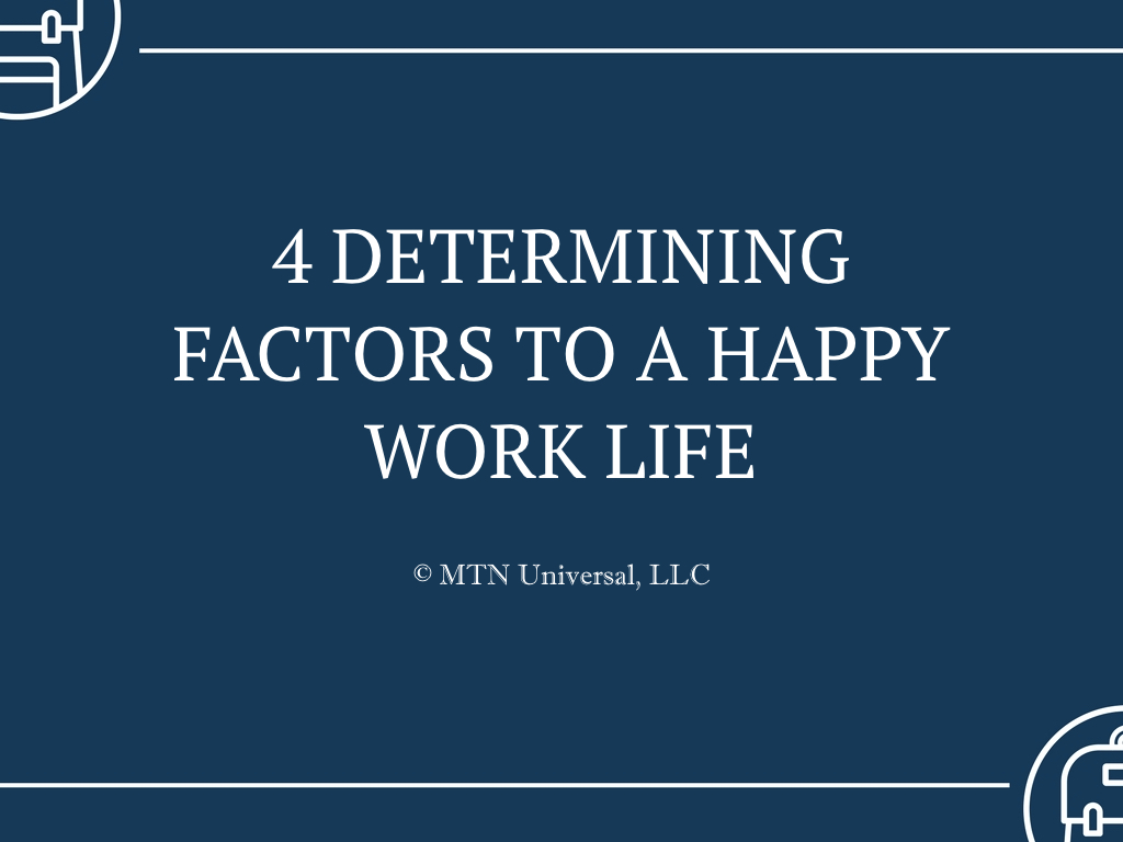 4 DETERMINING FACTORS TO A HAPPY WORK LIFE.001.jpeg