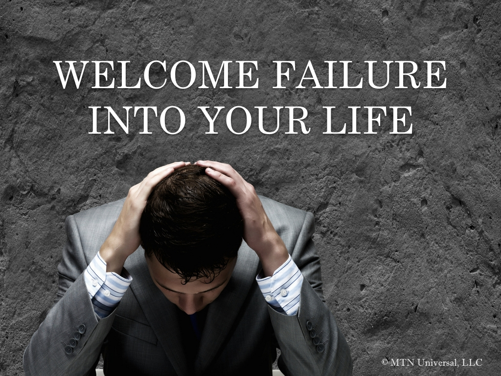WELCOME FAILURE INTO YOUR LIFE.001.jpeg