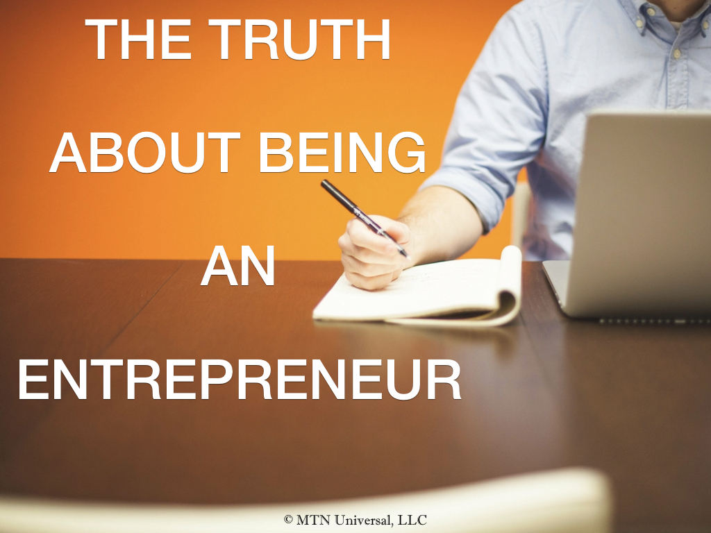 THE TRUTH ABOUT BEING AN ENTREPRENEUR.001.jpeg
