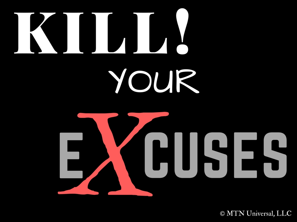 KILL YOUR EXCUSES.jpg