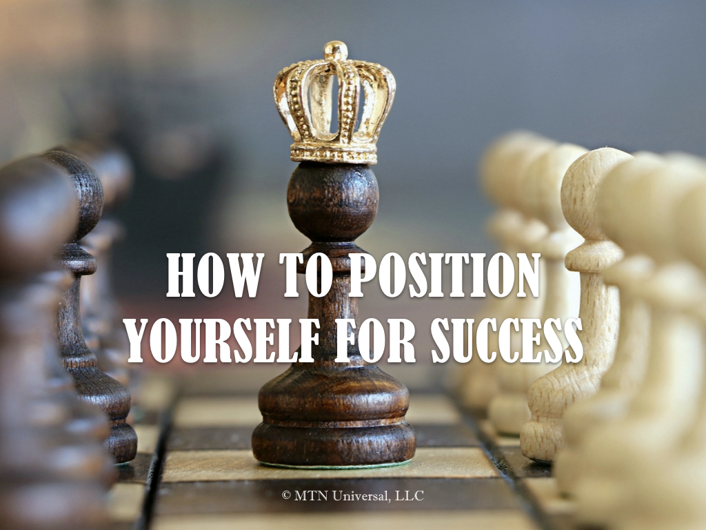 HOW TO POSITION YOURSELF FOR SUCCESS.001.jpeg